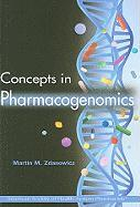 Concepts in Pharmacogenomics (Zdanowicz, Concepts in Pharmacogenomics)