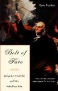 Bolt of Fate: Benjamin Franklin and His Electric Kite Hoax