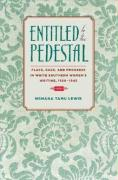 Entitled to the Pedestal: Place, Race, and Progress in White Southern Women's Writing,1920-1945