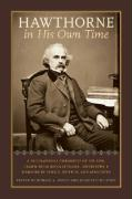 Hawthorne in His Own Time: A Biographical Chronicle of His Life, Drawn from Recollections, Interviews, and Memoirs by Family, Friends, and Associ