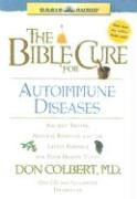 The Bible Cure for Autoimmune Diseases: Ancient Truths, Natural Remedies and the Latest Findings for Your Health Today