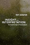 Insight and Interpretation: The Essential Tools of Psychoanalysis