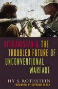 Afghanistan and the Troubled Future of Unconventional Warfare
