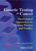 Genetic Testing for Cancer: Psychological Approaches for Helping Patients and Families