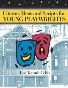 Literary Ideas and Scripts for Young Playwrights