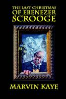 The Last Christmas of Ebenezer Scrooge
