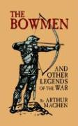 The Bowmen and Other Legends of the War: (The Angels of Mons)