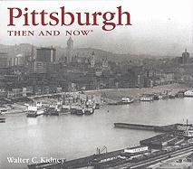 Pittsburgh, Then and Now