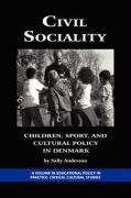 Civil Sociality: Children, Sport, and Cultural Policy in Denmark (PB)