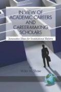 In View of Academic Careers and Career-Making Scholars (PB)