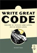 Write Great Code, Volume 2: Thinking Low-Level, Writing High-Level