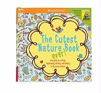 The Cutest Nature Book Ever!: Your Guide to Crafting, Daydreaming, Writing, and Thinking in the Great Outdoors.