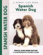 Spanish Water Dog: Special Rare-Breed Editiion: A Comprehensive Owner's Guide