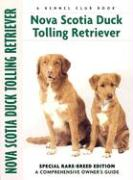 Nova Scotia Duck Tolling Retriever: Special Rare-Breed Edition: A Comprehensive Owner's Guide