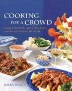 Cooking for a Crowd: Menus, Recipes and Strategies for Entertaining 10 to 50