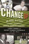 Change Up: An Oral History of 8 Key Events That Shaped Modern Baseball