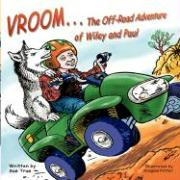 Vroom...the Off Road Adventure of Wiley & Paul