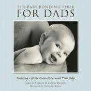 The Baby Bonding Book for Dads: Building a Closer Connection with Your Baby