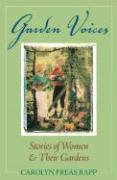 Garden Voices: Stories of Women and Their Gardens