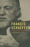 Francis Schaeffer: A Mind and Heart for God