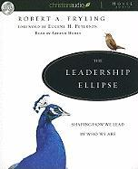 The Leadership Ellipse: Shaping How We Lead by Who We Are