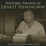 Historic Photos of Ernest Hemingway
