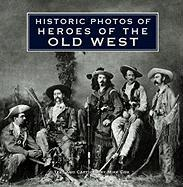 Historic Photos of Heroes of the Old West