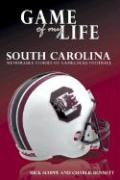 Game of My Life: South Carolina: Memorable Stories of Gamecocks Football