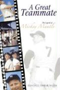 A Great Teammate: The Legend of Mickey Mantle