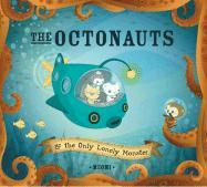The Octonauts: & the Only Lonely Monster