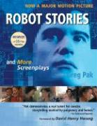 Robot Stories: And More Screenplays