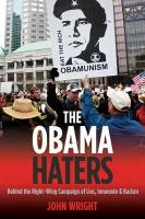The Obama Haters: Behind the Right-Wing Campaign of Lies, Innuendo & Racism