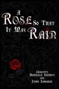 A Rose So That It May Rain