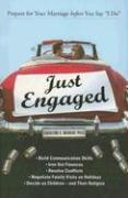 Just Engaged: Prepare for Your Marriage Before You Say I Do