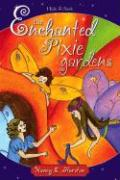 The Enchanted Pixie Gardens