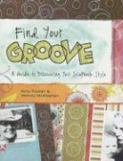 Find Your Groove: A Guide to Discovering Your Scrapbook Style