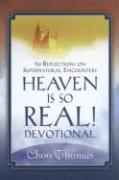Heaven Is So Real! Devotional: 90 Reflections on Supernatural Encounters