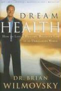 Dream Health: How to Live a Healthy, Balanced Life in an Unbalanced World