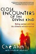 Close Encounters of the Divine Kind: Making Contact with God, the Ultimate Extraterrestrial