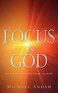 Focus on God