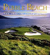 Pebble Beach: The Golf Official History