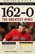 162-0: Imagine a Season in Which the Red Sox Never Lose
