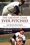 The Greatest Game Ever Pitched: Juan Marichal, Warren Spahn, and the Pitching Duel of the Century