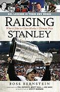 Raising Stanley: What It Takes to Claim Hockey's Ultimate Prize
