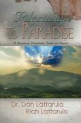 Pilgrimage to Paradise: A Memoir on Discipleship, Death and Divorce