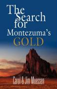 The Search for Montezuma's Gold