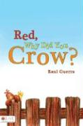 Red, Why Did You Crow?