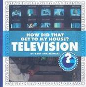 How Did You Get to My House?: Television