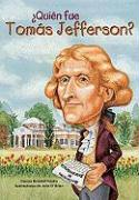 Quien Fue Tomas Jefferson? = Who Was Thomas Jefferson?