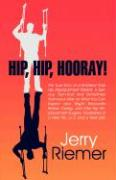Hip, Hip, Hooray!: The True Story of a Bi-Lateral Total Hip Replacement Patient: A Serious, Technical and Sometimes Humorous View on What